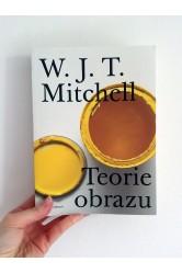 Teorie obrazu / Eseje o verbální a vizuální reprezentaci – W. J. T. Mitchel