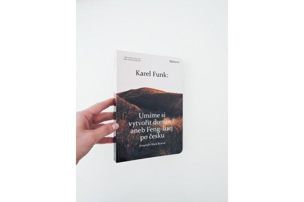 Umíme si vytvořit domov?: Aneb Feng-šuej po česku – Karel Funk