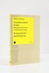 Boris Groys – Gesamtkunstwerk Stalin. Rozpolcená kultura v Sovětském svazu.