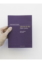 Mluvím já vlci / Výbor z poesie – Tristan Tzara