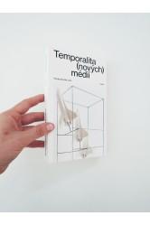 Temporalita (nových) médií / Tomáš Dvořík a kol.