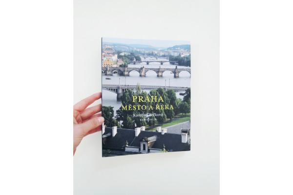 Praha / Město a řeka – Kateřina Bečková