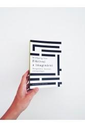 Wolfgang Iser / Fiktivní a imaginární - perspektivy literární antropologie