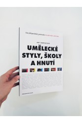 Umělecké styly, školy a hnutí / Encyklopedický průvodce moderním uměním