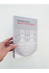Skrytý život budov – Edward Hollis