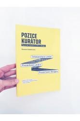 Pozice kurátor / Poznámky správců umění a designu – Romana Veselá (ed.)