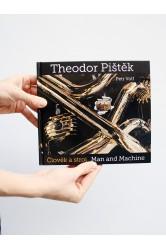 Theodor Pištěk – Člověk a stroj – Petr Volf