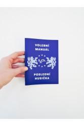 Volební manuál / Poslední husička – S. d. Ch.