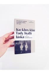 Ku-klux-klan / Tady bydlí láska – Katarzyna Surmiak-Domańska