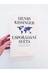 Uspořádání světa: Státní zájmy, konflikty a mocenská rovnováha – Henry Kissinger