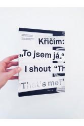 """Křičím: """"To jsem já."""" / Příběhy českého fanzinu od 80.let po současnost –Miloš Hroch"""