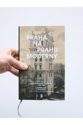 Praha na prahu moderny / Velký průvodce po architektuře 1850–1900