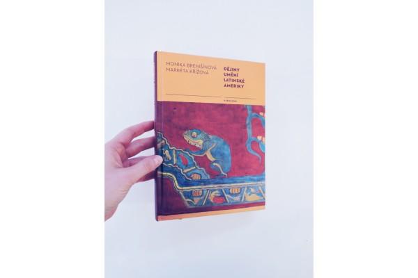 Dějiny umění Latinské Ameriky – Monika Brenišínová, Markéta Křížová