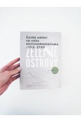 Zelené ostrovy – České umění ve věku environmentalismu 1960–2000 – Ondřej Navrátil