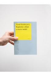 Kapitoly z dějin a teorie médií –Tomáš Dvořák (ed.)