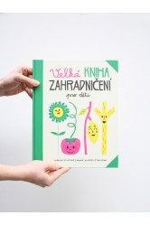 Velká kniha zahradničení pro děti – Caroline Pellissier, Virginie Aladjidi