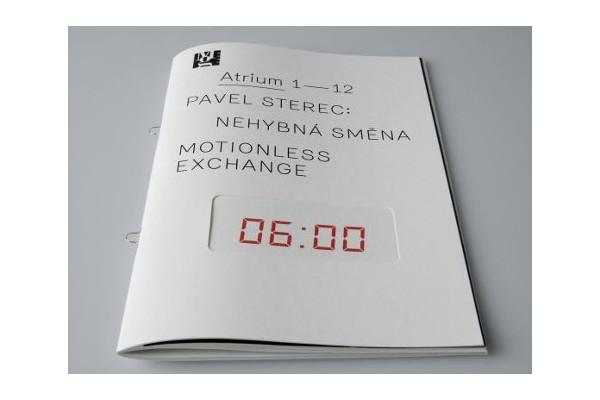 Atrium 1 – 12 / Pavel Sterec: Nehybná směna / Motionless Exchange