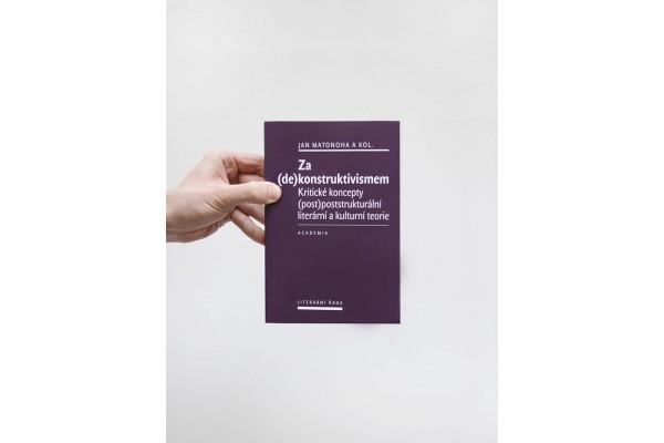 Za (de)konstruktivismem / Kritické koncepty (post)-poststrukturální literární teorie