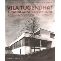 Vila Tugendhat / Ludwiga Miese van der Rohe
