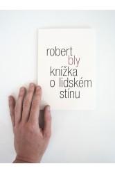 Knížka o lidském stínu - Robert Bly
