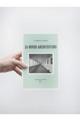 Za novou architekturu – Le Corbusier-Saugnier