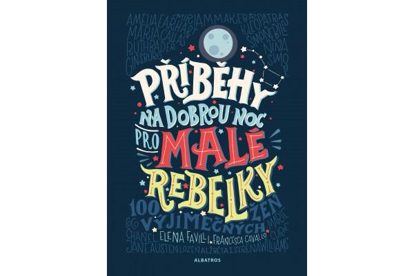 Příběhy na dobrou noc pro malé rebelky – Francesca Cavallo, Elena Favilli