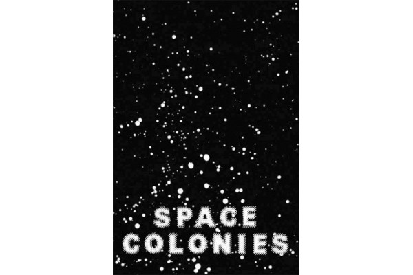 Space Colonies / A Galactic Freeman's Journal – Fabian Reimann