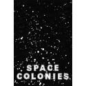 Space Colonies / A Galactic Freeman's Journal – Fabian Reimann