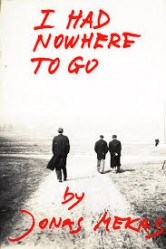 I Had Nowhere To Go – Jonas Mekas