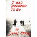 I Had Nowhere To Go – Jonas Mekas