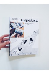 Lampedusa / Image Stories from the Edge of Europe – The Migrant Images Research Group