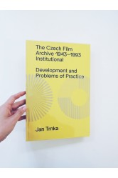 The Czech Film Archive 1943-1993 / Institutional Developement and Problems of Practice – Jan Trnka