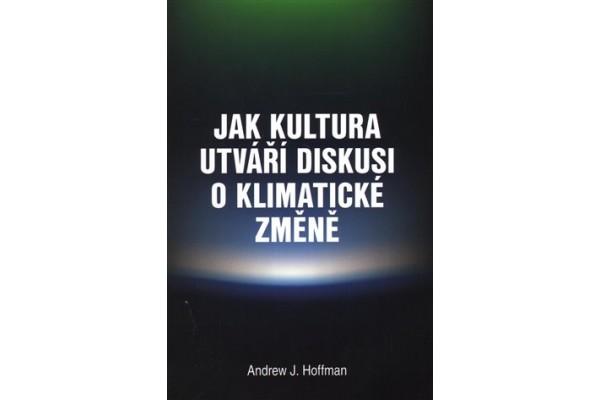 Jak kultura utváří diskusi o klimatické změně – Andrew Hoffman