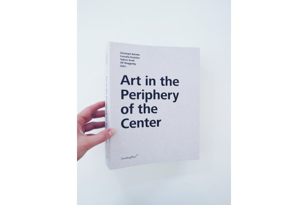 Art in the Periphery of the Center - Christoph Behnke, Cornelia Kastelan, Valerie Knoll, Ulf Wuggening