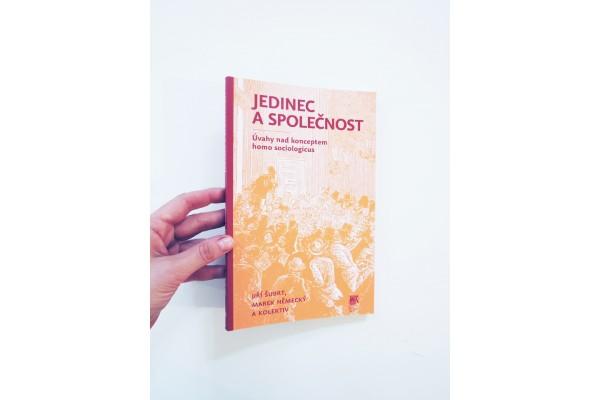 Jedinec a společnost: Úvahy nad konceptem homo sociologicus – Marek Německý, Jiří Šubrt, kol.
