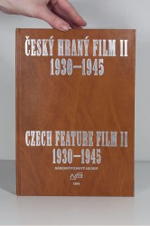 Český hraný film II./ Czech Feature Film II. / Sv. 2. 1930 - 1945