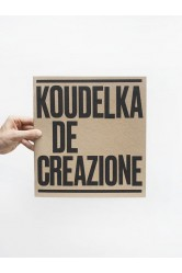 Koudelka / De-creazione – Josef Koudelka, Irena Šorfová (eds.)