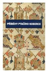 Příběhy ptačího koberce – Zdenka Klimtová (ed.)