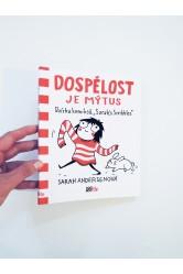 """Dospělost je mýtus / Sbírka komiksů """"Sarah´s Scribbles"""" – Sarah Andersenová"""