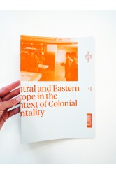 Central and Eastern Europe in the Context of Colonial Mentality