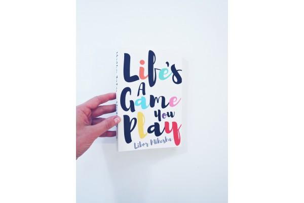 Life's a Game You Play – Libor Mikeska