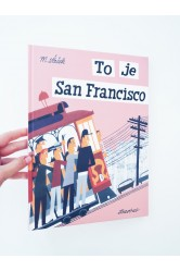To je San Francisco – Miroslav Šašek