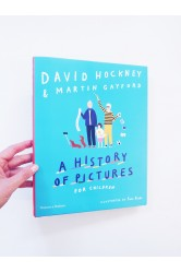 A History of Pictures for children – David Hockney, Martin Gayford