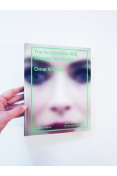The Artists Who Will Change the World – Omar Kholeif