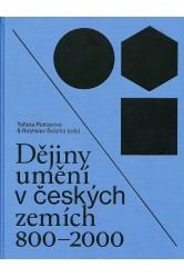 Dějiny umění v českých zemích 800 - 2000 –Taťána Petrasová, Rostislav Švácha (eds.)