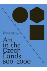 Art in the Czech Lands 800 - 2000 – Taťána Petrasová, Rostislav Švácha (eds.)