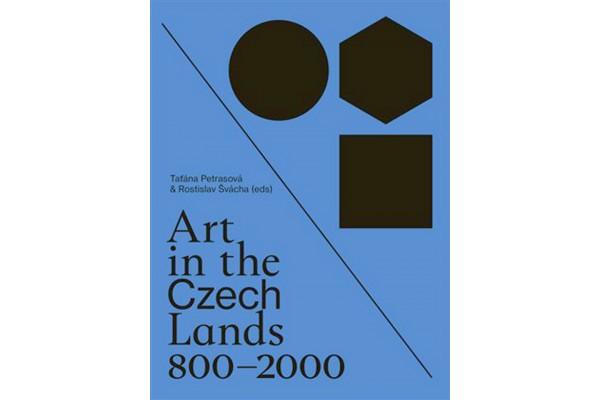 Art in the Czech Lands 800 - 2000 –Taťána Petrasová, Rostislav Švácha (eds.)