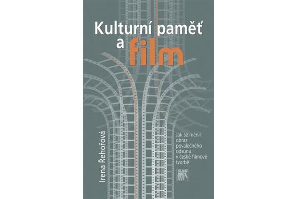 Kulturní paměť a film / Jak se měnil obraz poválečného odsunu v české filmové tvorbě – Irena Řehořová