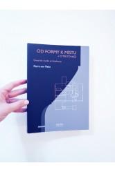 Od formy k místu + o tektonice. Úvod do studia architektury – Pierre von Meiss