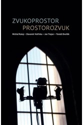 Zvukoprostor / Prostorozvuk – Michal Rataj, Slavomír Hořínka, Jan Trojan, Tomáš Dvořák